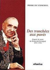 Des Tranchees Aux Paves Carnets De Route De Robert De Vernejoul (1914-1918) - Couverture - Format classique