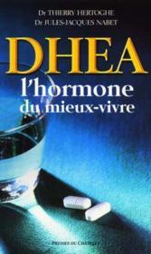 DHEA, l'hormone du mieux-vivre - Couverture - Format classique