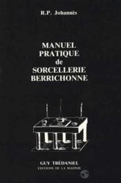 Manuel Pratique De Sorcellerie Berrichonne - Couverture - Format classique