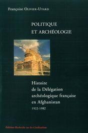 Politique et archeologie - histoire de la delegation archeologique francaise en - Intérieur - Format classique