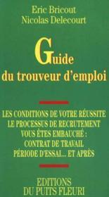 Guide Du Trouveur D'Emploi : Renseignements Pratiques Pour La Formation... - Couverture - Format classique