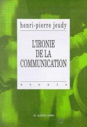 Ironie De La Communication (L') - Couverture - Format classique