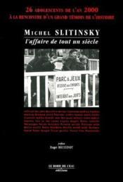 Michel Slitinsky ; l'affaire d'un siècle - Couverture - Format classique