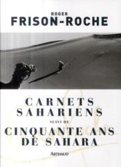 Carnets sahariens ; 50 ans de Sahara - Couverture - Format classique