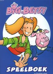 Big & Betsy - Speelboek Op Afwasbaar Papier - Couverture - Format classique