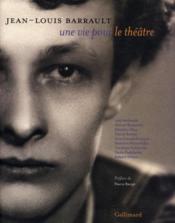 Jean-Louis Barrault, une vie pour le théâtre - Couverture - Format classique
