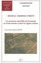Macella, Tabernae, Portus. Les Structures Materielles De L'Economie E N Gaule Romaine Et Dans Les Re - Couverture - Format classique