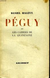 Peguy Et Les Cahiers De La Quinzaine. - Couverture - Format classique