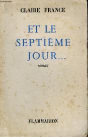 Et Le Septieme Jour .... . - Couverture - Format classique