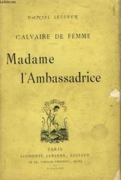 Calvaire De Femme. Madame L'Ambassadrice. - Couverture - Format classique