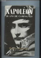 Napoleon 20 Ans De Campagnes. - Couverture - Format classique