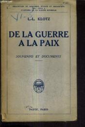 De La Guerre A La Paix - Souvenirs Et Documents. - Couverture - Format classique