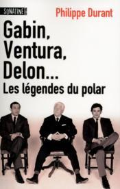 Gabin, Ventura, Delon... les légendes du polar - Couverture - Format classique