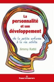 La personnalité et son développement ; de la petite enfance à la vie adulte - Couverture - Format classique
