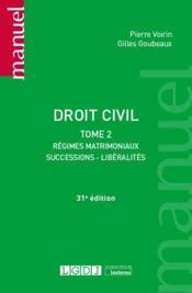 Droit civil t.2 ; régimes matrimoniaux, successions, libéralités (31e édition) - Couverture - Format classique