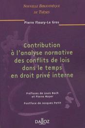 Contribution à l'analyse normative des conflits de lois dans le temps en droit privé interne - Couverture - Format classique
