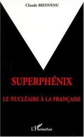 Superphénix ; le nucléaire à la francaise - Couverture - Format classique