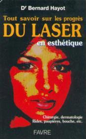 Tout savoir sur le progres du laser en esthetique chirurgie dermatologie rides paupieres bouche etc - Couverture - Format classique