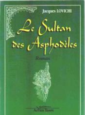 Le Sultan Des Asphodeles - Couverture - Format classique