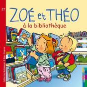 Zoé et Théo T.27 ; Zoé et Théo à la bibliothèque - Couverture - Format classique