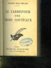 Le Carrefour Des Trois Couteaux. - Couverture - Format classique