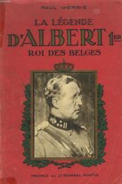 LA LEGENDE D'ALBERT 1er ROI DES BELGES. - Couverture - Format classique