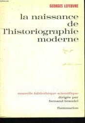 La Naissance De L'Histographie Moderne - Couverture - Format classique