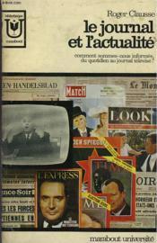 Le Journal Et L'Actualite - Comment Sommes-Nous Informes, Du Quotidien Au Journal Televise? - Couverture - Format classique