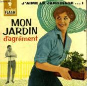 Mon Jardin D'Agrement - J'Aime Le Jardinage...1 - Couverture - Format classique