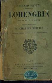 Lohengrin Opera En Trois Actes - Paroles Francaises De Charles Nuitter - Nouvelle Edition Conforme A La Representation. - Couverture - Format classique