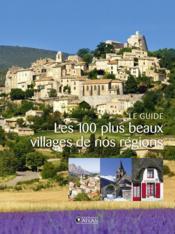 Les 100 plus beaux villages de nos régions ; le guide - Couverture - Format classique