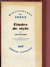 ETUDES DE STYLE précédé par LEO SPITZER ET LA LECTURE STYLISTIQUE par Jean Starobinski - Couverture - Format classique