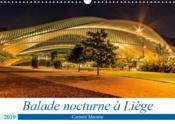 Balade nocturne a liege (calendrier mural 2019 din a3 horizontal) - les lumieres d'une ville pendant - Couverture - Format classique