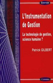 L'Instrumentation De Gestion ; La Technologie De Gestion Science Humaine - Couverture - Format classique