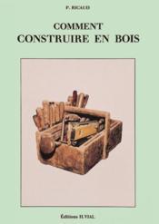 Comment construire en bois - Couverture - Format classique