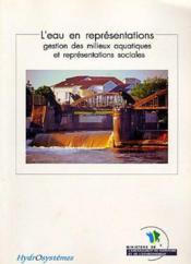 L'eau en representations gestion des milieux aquatiques et representations sociales - Couverture - Format classique