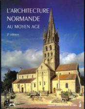 L'Architecture Normande Au Moyen Age - Couverture - Format classique