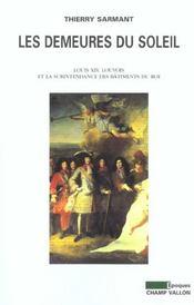 Les Demeures Du Soleil ; Louis Xiv, Louvois Et La Surintendance Des Batiments Du Roi - Intérieur - Format classique