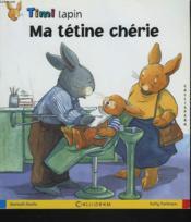 Timi lapin ; ma tétine chérie - Couverture - Format classique