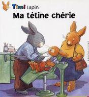 Timi lapin ; ma tétine chérie - Intérieur - Format classique