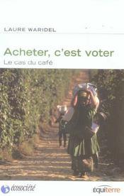Acheter c'est voter - le cas du cafe - Intérieur - Format classique