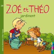 Zoé et Théo T.28 ; Zoé et Théo jardinent - Couverture - Format classique