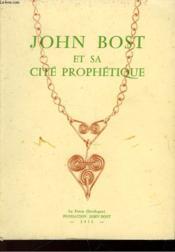 John Bost Et Sa Cite Prophetique - Couverture - Format classique