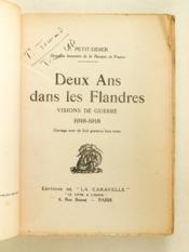 Deux ans dans les Flandres. Visions de guerre 1916-1918 [ Livre dédicacé par l'auteur ] - Couverture - Format classique