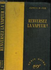 Renversez La Vapeur ! - Collection Serie Noire 346 - Couverture - Format classique