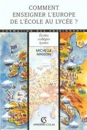 Comment Enseigner L'Europe De L'Ecole Au Lycee - Intérieur - Format classique
