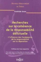 Recherches sur la cohérence de la responsabilité délictuelle ; influence des fondements de la responsabilité sur la réparation - Intérieur - Format classique