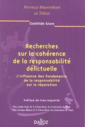 Recherches sur la cohérence de la responsabilité délictuelle ; influence des fondements de la responsabilité sur la réparation - Couverture - Format classique