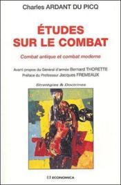 Etudes Sur Le Combat ; Combat Antique Et Combat Moderne - Couverture - Format classique