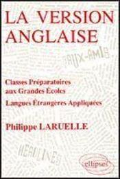 La Version Anglaise Classes Preparatoires Aux Grandes Ecoles Langues Etrangeres Appliquees - Intérieur - Format classique